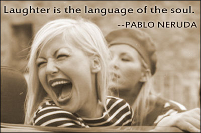 Laugher is the language of the soul 2-7-14
